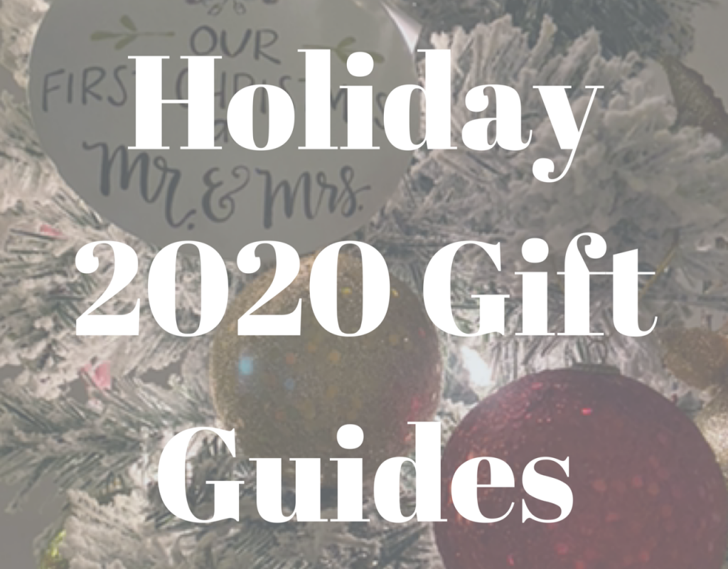Holiday 2020 Gift Guides